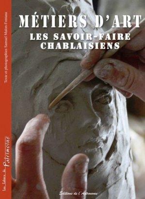Métiers d'art, les savoir-faire chablaisiens - Editions de l'Astronome - 9782366861471 -