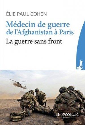 Médecin de guerre, de l'Afghanistan à Paris. La guerre sans front - Le Passeur éditeur - 9782368904473 -