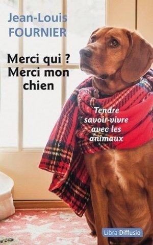 Merci qui ? Merci mon chien - Libra Diffusio - 9782379321184 -