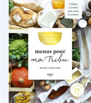 Menus pour ma tribu. Mon atelier batch cooking - first editions - 9782412044940 -