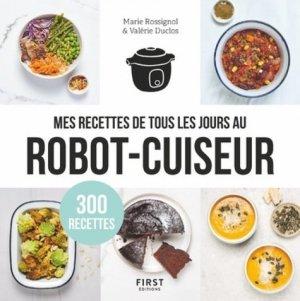 Mes recettes de tous les jours au robot-cuiseur - first editions - 9782412050859 -