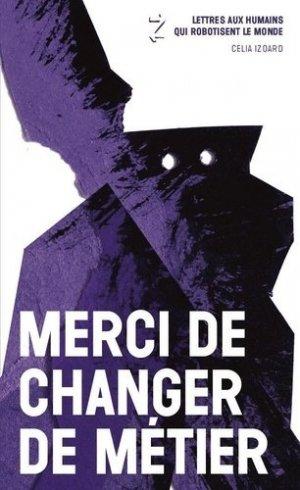 Merci de changer de métier - Editions de la Dernière Lettre - 9782491109028 -