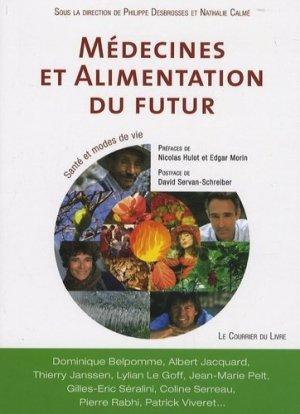 Médecines et alimentation du futur. Santé et modes de vie - Le Courrier du Livre - 9782702907252 -