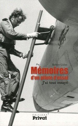 Mémoires d'un pilote d'essais. J'ai tout essayé - Privat - 9782708958913 -