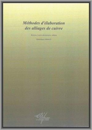 Méthodes d'élaboration des alliages de cuivre - Bronze, Cupro-aluminiums, Laitons - etif - 9782711901777 -