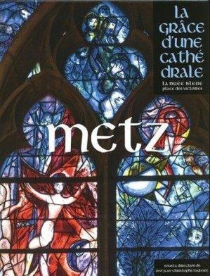 Metz. La grâce d'une cathédrale - La Nuée bleue - 9782716508674 -