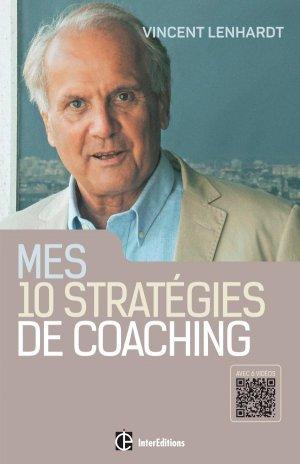Mes 10 stratégies de coaching - Pour une co-construction de la liberté et de la responsabilité - intereditions - 9782729616458