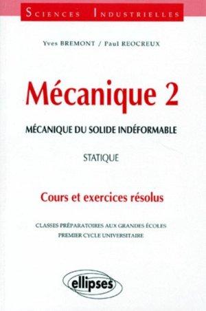 Mécanique 2 Mécanique du solide indéformable Statique  - ellipses - 9782729856007 -