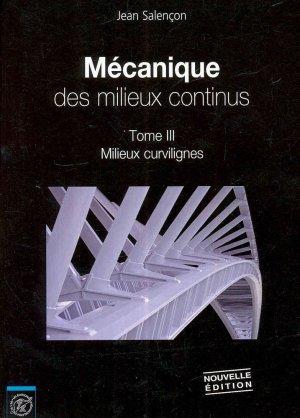 Mécanique des milieux continus - tome 3 : Milieux curvilignes - ecole polytechnique - 9782730216449 -