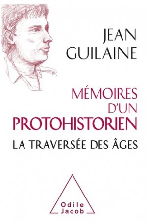 Mémoires d'un protohistorien - odile jacob - 9782738146427 -