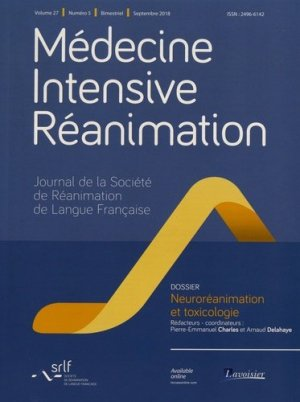 Médecine Intensive Réanimation Volume 27 N° 5, septembre 2018 : Neuroréanimation et toxicologie - Tec and Doc Lavoisier - 9782743024307 -