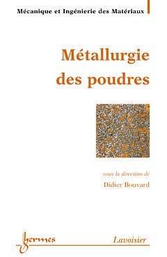 Métallurgie des poudres - hermès / lavoisier - 9782746202993 -