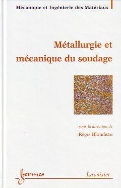 Métallurgie et mécanique du soudage - hermès / lavoisier - 9782746203174 -