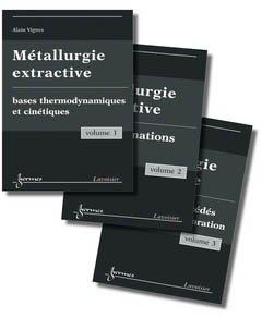 metallurgie extractive (les 3 volumes) - hermes - 9782746223325 -