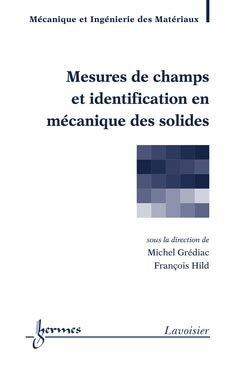 Mesures de champs et identification en mécanique des solides - hermès / lavoisier - 9782746231122 -