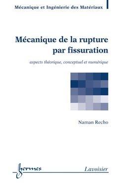 Mécanique de la rupture par fissuration - hermès / lavoisier - 9782746231184 -