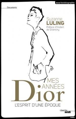 Mes années Dior. L'esprit d'une époque - Le Cherche Midi - 9782749148533 -