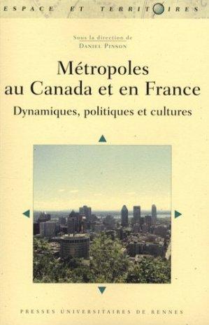 Métropoles au Canada et en France Dynamiques, politiques et cultures - presses universitaires de rennes - 9782753506329 -