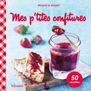Mes p'tites confitures - Editions First - 9782754064910 -