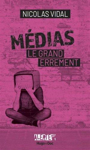 Médias, le grand errement - hugo - 9782755686494 -