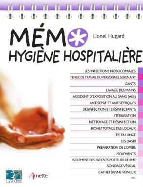 Mémo hygiène hospitalière - éditions lamarre / arnette - 9782757301180 -
