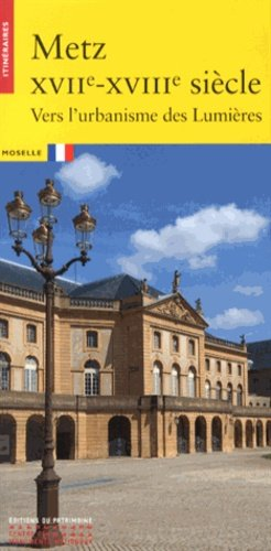 Metz XVIIe-XVIIIe siècle - du patrimoine - 9782757702901 -