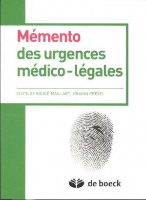 Mémento des urgences médico-légales - de boeck superieur - 9782804188184