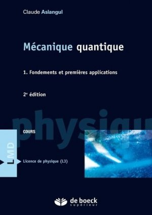 Mécanique quantique 1 - de boeck superieur - 9782807302952