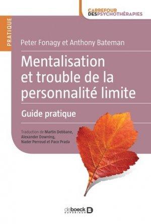 Mentalisation et trouble de la personnalité limite guide pratique - de boeck superieur - 9782807314870