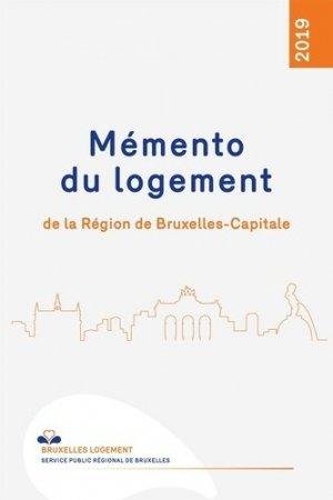 Mémento du logement de la Région de Bruxelles-Capitale. Edition 2019 - Éditions Larcier - 9782807911963 -