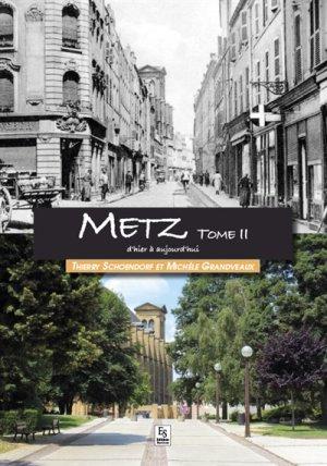 Metz - Tome II d'hier à aujourd'hui - alan sutton - 9782813808608 -