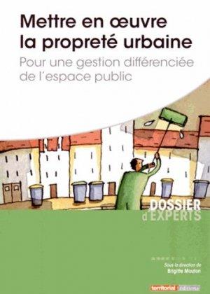 Mettre en oeuvre la propreté urbaine - Pour une gestion différenciée de l'espace public - territorial - 9782818607626 -