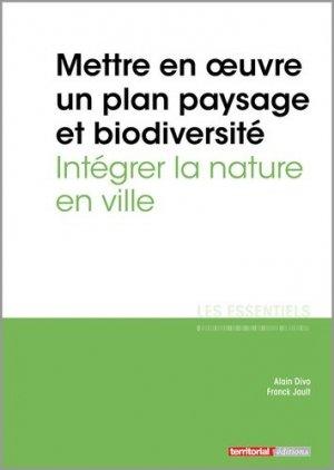 Mettre en oeuvre un plan paysage et biodiversité - territorial - 9782818615294 -
