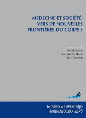 Médecine et société : vers de nouvelles frontières du corps ? - sauramps medical - 9782840238942 -