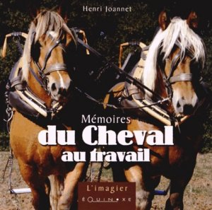 Mémoires du cheval au travail - equinoxe - 9782841357741 -