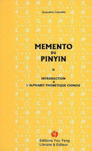 Mémento du pinyin - Introduction à l'alphabet phonétique chinois - you feng - 9782842792985