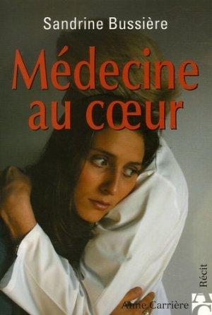 Médecine au coeur - Editions Anne Carrière - 9782843373503 - https://fr.calameo.com/read/004967773b9b649212fd0