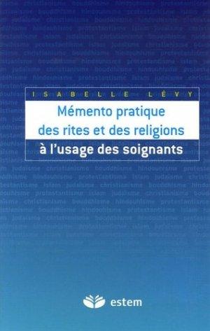 Mémento pratique des rites et des religions à l'usage des soignants - estem - 9782843713897 -