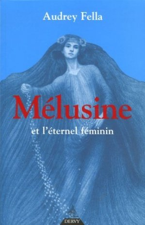 Mélusine et l'Eternel féminin - Dervy - 9782844544308 -
