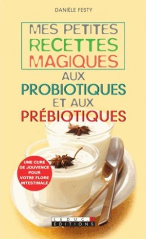 Mes petites recettes magiques aux probiotiques et aux prébiotiques - leduc - 9782848994307 -
