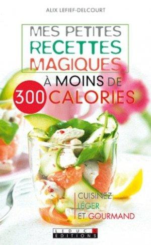 Mes petites recettes magiques à moins de 300 calories - leduc - 9782848995632 -