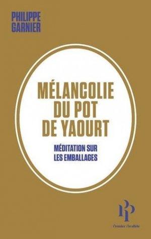 Mélancolie du pot de yaourt - Premier Parallèle - 9782850610288 -