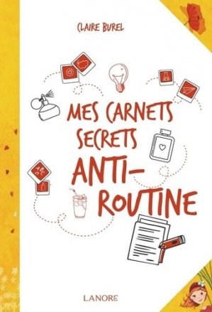 Mes carnets secrets anti-routine - Fernand Lanore - 9782851579027 -