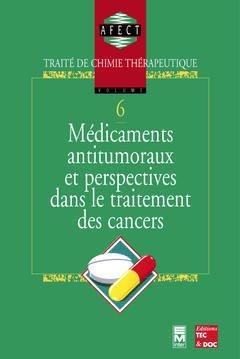 Médicaments antitumoraux et perspective dans le traitement des cancers - tec et doc / em inter - 9782852068384 -