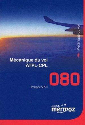 Mécanique du vol ATPL-CPL 080 - Institut Aéronautique Jean Mermoz - 9782862481036 -