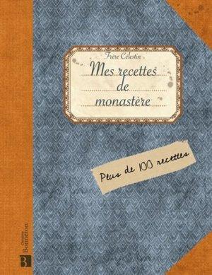 Mes recettes de monastère - Christine Bonneton - 9782862535197 -