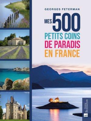 Mes 500 petits coins de paradis en france - christine bonneton - 9782862537962 -