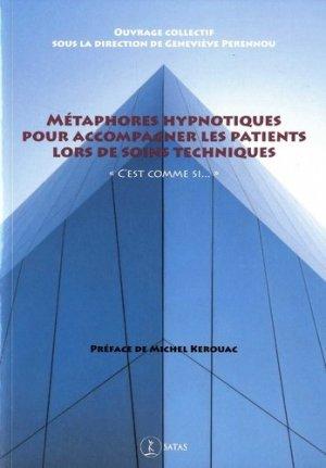 Métaphores hypnotiques pour accompagner les patients lors de soins techniques - satas - 9782872932009 -