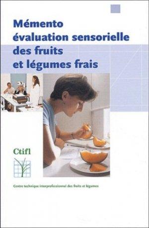 Mémento évaluation sensorielle des fruits et légumes frais  - centre technique interprofessionnel des fruits et légumes - ctifl - 9782879111926 -