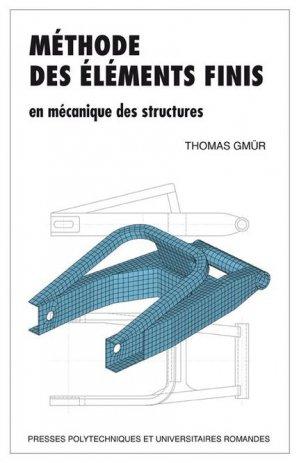 Méthode des éléments finis en mécanique des structures - presses polytechniques et universitaires romandes - 9782889151585 -